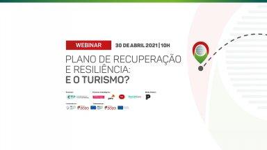 Webinar CTP: 'Plano de Recuperação e Resiliência: e o Turismo?'